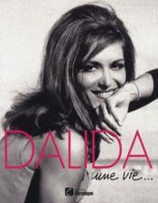Dalida ; une vie... - Couverture - Format classique