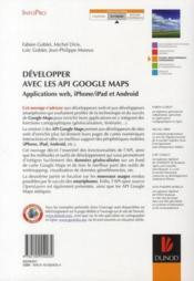Développez avec les API google maps ; applications web, iPhone et Android - 4ème de couverture - Format classique