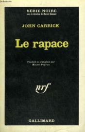 Le Rapace. Collection : Serie Noire N° 1006 - Couverture - Format classique