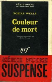 Couleur De Mort. Collection : Serie Noire N° 1135 - Couverture - Format classique