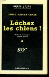 Lachez Les Chiens ! ( Mallory ). Collection : Serie Noire N° 52 - Couverture - Format classique