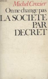 On Ne Change Pas La Societe Par Decret. - Couverture - Format classique