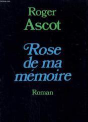 Rose De Ma Memoire. - Couverture - Format classique