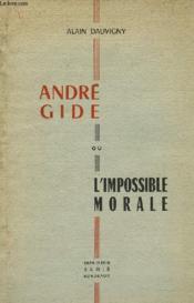 Andre Gide, Ou L'Impossible Morale - Couverture - Format classique