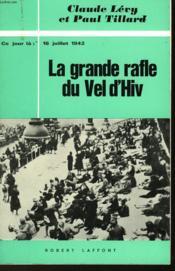 La Grande Rafle Du Vel D'Hiv - 16 Juillet 1942 - Couverture - Format classique