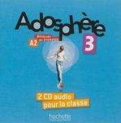Adosphère 3 ; 2 cd audio de la classe - Couverture - Format classique