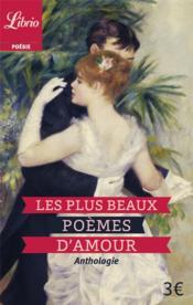Les plus beaux poèmes d'amour ; anthologie - Couverture - Format classique