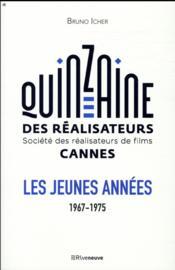 La quinzaine des réalisateurs ; les jeunes années ; 1967-1975 - Couverture - Format classique