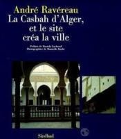 La casbah d'Alger et le site créa la ville - Couverture - Format classique