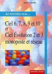 Activités sur Ciel 6, 7, 8, 9 et 10 et Ciel évolution 2 et 3 ; livre de l'élève - Couverture - Format classique