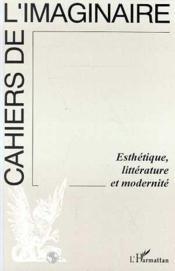 Cahiers de l'imaginaire N.16 ; esthétique, litterature et modernité - Couverture - Format classique