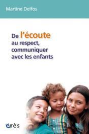 De l'écoute au respect, communiquer avec les enfants - Couverture - Format classique