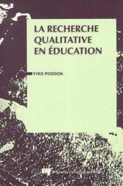 La recherche qualitative en éducation - Couverture - Format classique