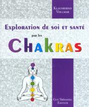 Exploration De Soi Et Sante Par Les Chakras - Couverture - Format classique