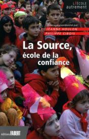 La Source, école de la confiance - Couverture - Format classique