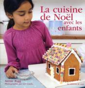 La cuisine de Noël avec les enfants - Couverture - Format classique