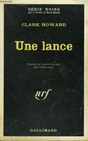 Une Lance . Collection : Serie Noire N° 1301 - Couverture - Format classique