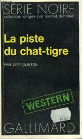 Collection : Serie Noire N° 1618 La Piste Du Chat-Tigre - Couverture - Format classique