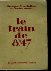 La Vie De Caserne. Le Train De 8 H 47. - Couverture - Format classique