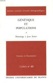 Genetique Et Populations. Hommage A Jean Sutter. Travaux Et Documents. Cahier N°60. - Couverture - Format classique