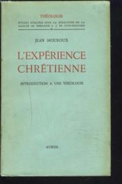 L'Experience Chretienne. Introduction A Une Theologie. - Couverture - Format classique