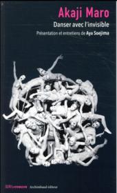 Akaji Maro ; danser avec l'invisible - Couverture - Format classique