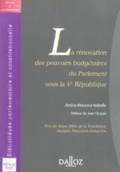 Renovation des pouvoirs budgetaires du parlement sous la ve republique - 1ere edition - Couverture - Format classique