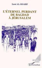 L'éternel perdant de Bagdad à Jérusalem - Couverture - Format classique