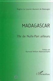 Madagascar ; l'île de nulle-part ailleurs - Intérieur - Format classique