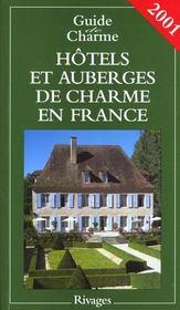 Guide des hotels et auberges de charme en france ; edition 2001 - Intérieur - Format classique