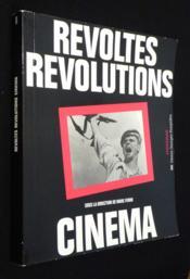 REVOLTES, REVOLUTIONS, CINEMA - Sous la direction de Marc Ferro - Couverture - Format classique