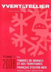 Timbres de France t.1 bis ; timbres de Monaco et des territoires français d'iutre mer ; Andorre, Europa, Nations Unies - Intérieur - Format classique