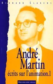 Andre Martin ; Ecrits Sur L'Animation - Intérieur - Format classique