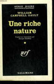 Une Riche Nature. ( Million Dollar Tramp ). Collection : Serie Noire N° 639 - Couverture - Format classique
