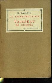 La Construction Du Vaisseau De Guerre - Couverture - Format classique