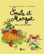 Emile et Margot T.4 ; merci, les monstres ! - Couverture - Format classique