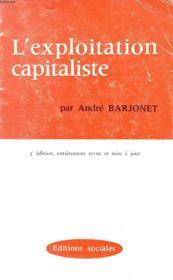 L'EXPLOITATION CAPITALISTE - PLUS-VALUE ET SALAIRE - 3è EDITION. - Couverture - Format classique