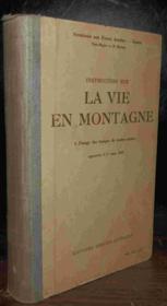 Instruction Sur La Vie En Montagne A L'Usage Des Troupes De Toutes Armes : Approuvee Le 9 Mars 1949 - Couverture - Format classique