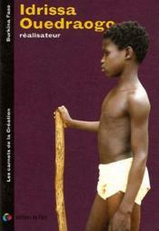 Les carnets de la création ; Idrissa Ouedraogo, réalisateur - Couverture - Format classique