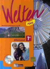 WELTEN NEU ; allemand ; 1ère ; manuel + cd audio ; nouveaux programmes B1/B2 (édition 2007) - Intérieur - Format classique