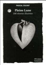 Pleine lune ; 100 rêveries illustrées - Couverture - Format classique