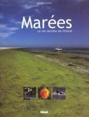 Marees ; La Vie Secrete Du Littoral - Couverture - Format classique