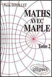 Maths Avec Maple Tome 2 - Intérieur - Format classique