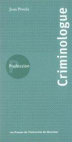 PROFESSION ; profession criminologue - Intérieur - Format classique