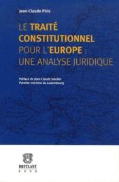 Le traité constitutionnel pour l'europe ; une analyse juridique - Couverture - Format classique