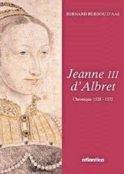 Jeanne Iii Dalbret Chronique 1528 -1572 - Couverture - Format classique