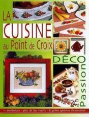 La cuisine au point de croix ; déco passion - Couverture - Format classique