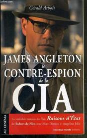 James angleton, le contre-espion de la CIA - Couverture - Format classique