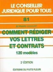 Comment rediger vos lettres et contrats. 120 modeles. 2eme edition. - Couverture - Format classique