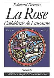 La Rose - Cathedrale De Lausanne - Couverture - Format classique